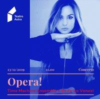Opera! - con Machine Ensemble e Beatrice Venezi